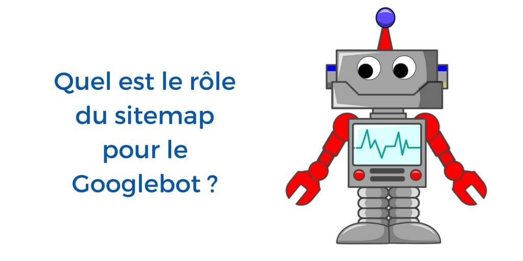 role-sitemap-googlebot-robot-indexation-google