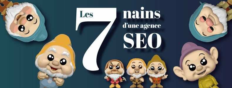 Les 7 nains d'une agence SEO [Infographie]