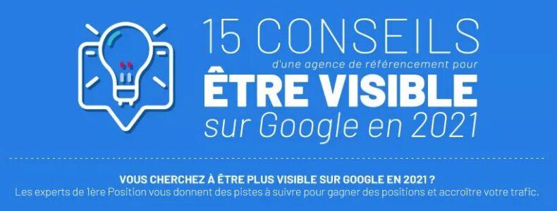 15 conseils d'une agence de référencement Google pour être visible en 2021 !